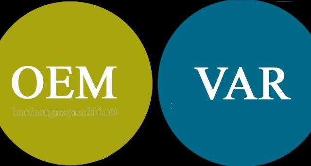 Phân biệt OEM và VAR