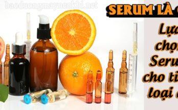 Serum là gì? Tác dụng của serum đối với làn da